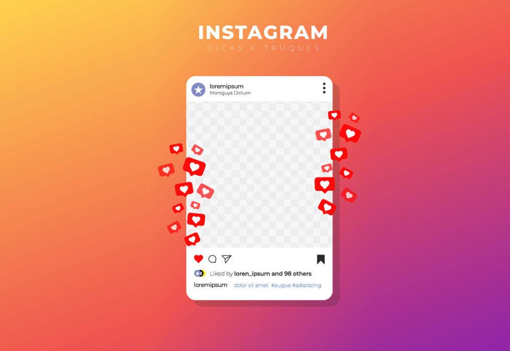 10 dicas e truques para Instagram que você precisa conhecer